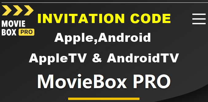 MovieBox Pro invitation code– Support iOS/Android/AppleTV/AndroidTV